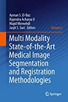 Multi Modality State-of-the-Art Medical Image Segmentation and Registration Methodologies: Volume 1