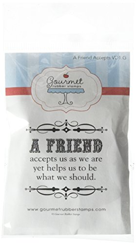 Gourmet Rubber Stamps A Friend Accepts Us As We are Cling Stamps, 2.75 x 4.75