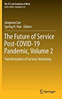 The Future of Service Post-COVID-19 Pandemic, Volume 2: Transformation of Services Marketing (The ICT and Evolution of Work)