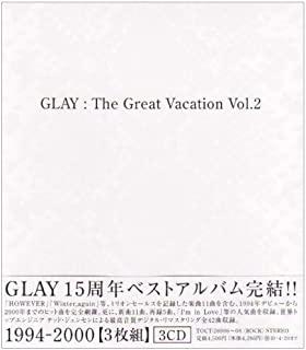 THE GREAT VACATION VOL.2~SUPER BEST OF GLAY~
