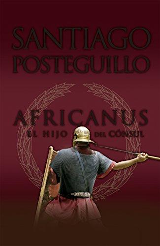 Africanus. El hijo del cónsul (Trilogía Africanus)