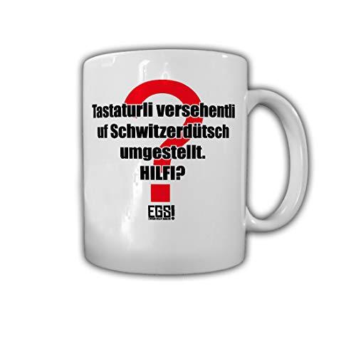 Tasse EGS Schwitzerdütsch Humor Fun Dialekt Tastatur Büro Kollegen Spruch#29105