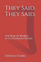 They Said. They Said.: The War Of Words In A Colorado Death