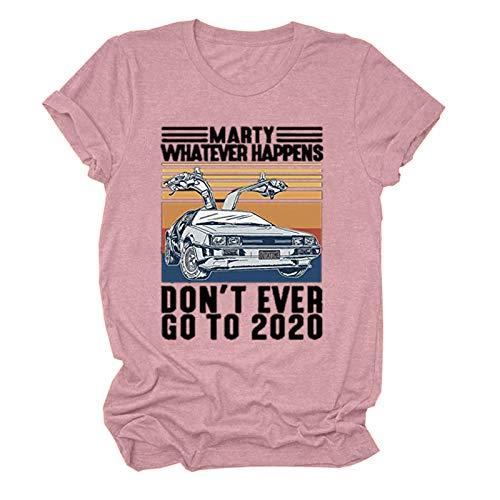 Marty Don't Ever Go to 2020 T-shirt à manches courtes pour femme avec inscription - Rose - M