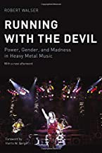 Running with the Devil: Power, Gender, and Madness in Heavy Metal Music (Music / Culture)