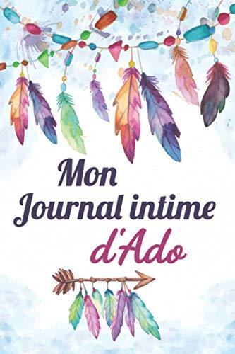 Mon journal intime d'Ado: Journal intime fille ado | Carnet de notes, dessin et doodle | Une idée cadeau originale pour un anniversaire, cadeau de noël pour sa fille sœur copine nièce