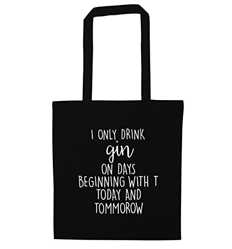 I only drink gin on days beginning with T Today and Tommorow tote bag