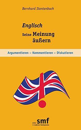 Englisch - Seine Meinung äußern: Argumentieren - Kommentieren - Diskutieren