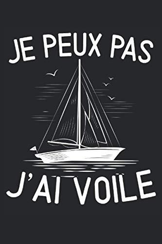 Je Peux Pas J Ai Voile: Voile pour ordinateur portable  Tour de voile Agenda  Journal pour les marins  Journal de bord du capitaine  Cadeau pour les marins sportifs