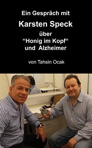 """Ein Gespräch mit Karsten Speck über """"Honig im Kopf"""" und Alzheimer : Artikel von Tahsin Ocak (German Edition)"""