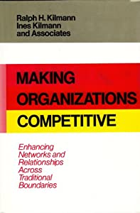 Free making organizations competitive enhancing networks and making organizations competitive enhancing networks and relationships across traditional boundaries jossey bass business and management series fandeluxe Images