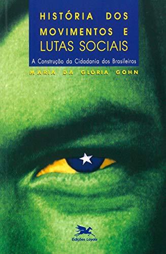 História dos movimentos e lutas sociais: A construção da cidadania dos brasileiros