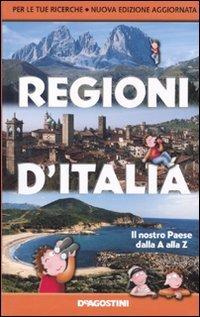 Regioni d'Italia. Il nostro Paese dalla A alla Z