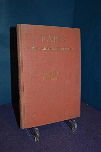 Paris zur Biedermeierzeit. Kulturgeschichtliche Bilder. Balzac, Dumas, Paul de Kock u.a.. Deutsche...