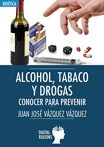 Alcohol, tabaco y drogas: Conocer para prevenir (Argumentos para el s. XXI nº 68)