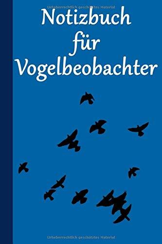 Notizbuch für Vogelbeobachter: Notizbuch / Journal für Vogelbeobachtung / Ornithologie - 120 Seiten mit Punktraster