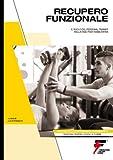 MANUALE RECUPERO FUNZIONALE - IL RUOLO DEL Personal Trainer NELLA FASE POST RIABILITATIVA