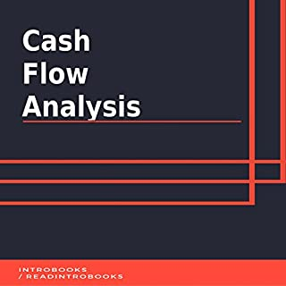 Cash Flow Analysis                   By:                                                                                                                                 IntroBooks                               Narrated by:                                                                                                                                 Andrea Giordani                      Length: 39 mins     2 ratings     Overall 5.0