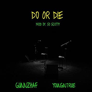 Do or Die (feat. Youngintrue)