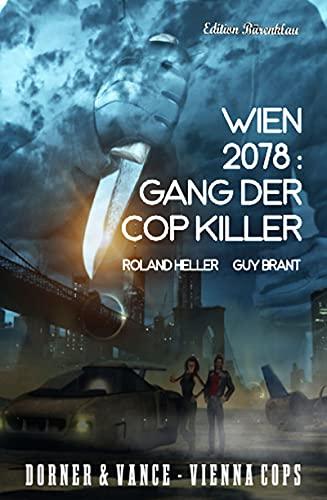 Wien 2078: Gang der Cop Killer Dorner und Vance - Vienna Cops