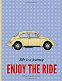 Life is a journey: Enjoy the ride: College Ruled Line • Classic Car Lovers • 8.5' x 11' (21.59 x 27.94 cm)