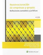 Reestructuración de empresas y grupos: Reflexiones contables y jurídicas