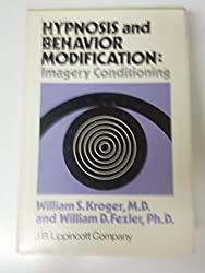 Hypnosis and Behavior Modification: Imagery Conditioning