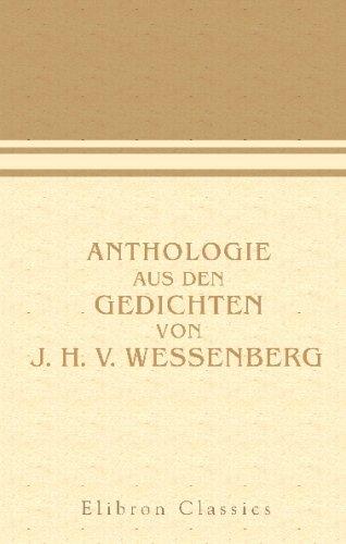 Anthologie aus den Gedichten von J. H. v. Wessenberg