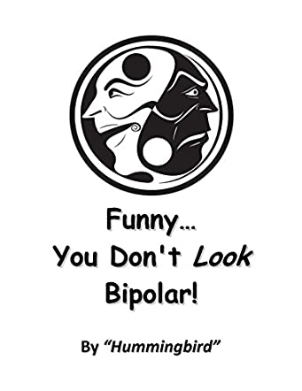 Funny... You Don't Look Bipolar!