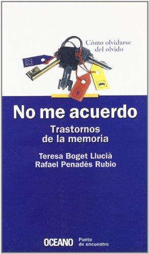 No me acuerdo. Trastornos de la memoria: Cómo olvidarse del olvido (Punto de encuentro) (Spanish Ed