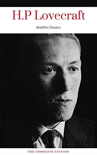 H. P. Lovecraft: The Complete Fiction (ReadOn Classics) (English Edition)