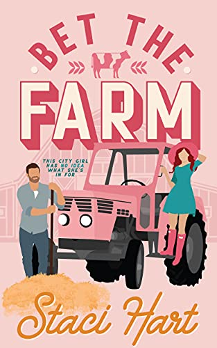 Bet The Farm: an enemies to lovers small town romance