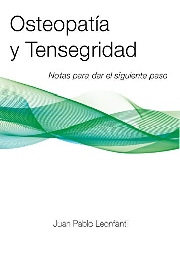 Osteopatía y Tensegridad: Notas para dar el siguiente paso (Spanish Edition)