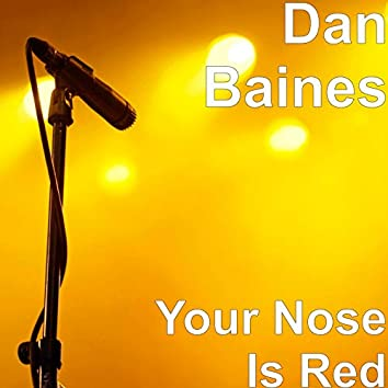 Your Nose Is Red