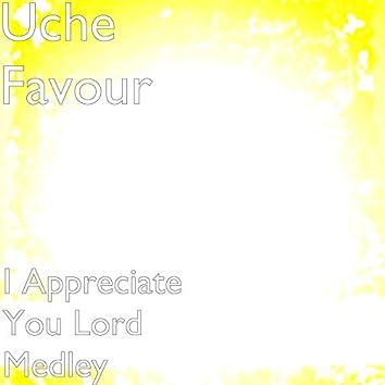 I Appreciate You Lord Medley
