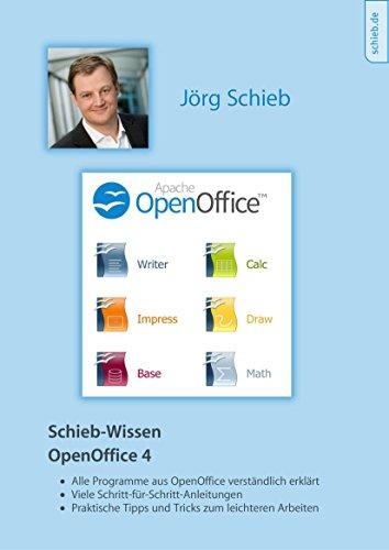 Alles über OpenOffice 4: Das kostenlose Office-Paket im Griff (schieb.de Wissen: 6)