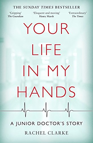 Your Life In My Hands - a Junior Doctor's Story: A Junior Doctor's Story
