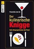 Der kulinarische Knigge - Franziska von Au