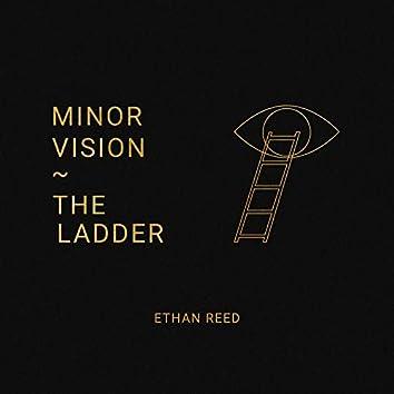 Minor Vision / The Ladder