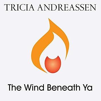 The Wind Beneath Ya