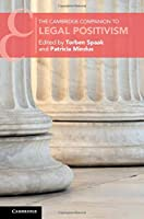 The Cambridge Companion to Legal Positivism (Cambridge Companions to Law)