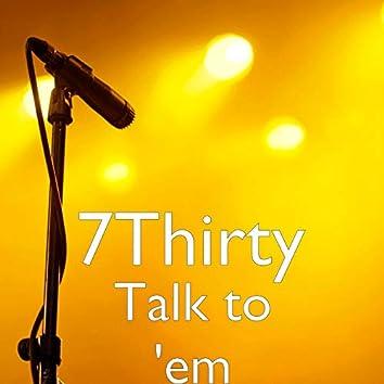 Talk to 'em