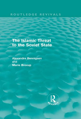 The Islamic Threat to the Soviet State (Routledge Revivals) (English Edition)