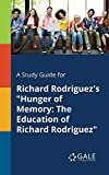 A Study Guide for Richard Rodriguez's 'Hunger of Memory: The Education of Richard Rodriguez'
