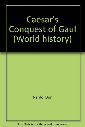Caesar's Conquest of Gaul (World History)