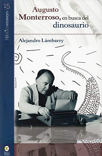 Augusto Monterroso, En Busca del dinosaurio