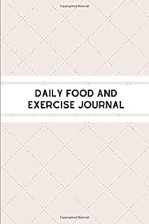 Daily Food and Exercise Journal: 90 Day Diet Meals Diary And Exercise Journals For Weight Loss Tracking And Get Slim (Food...