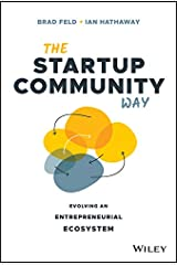 The Startup Community Way: Evolving an Entrepreneurial Ecosystem (Techstars) Kindle Edition