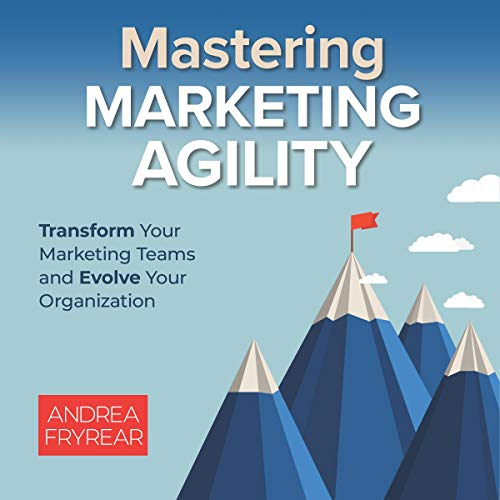 Mastering Marketing Agility cover art