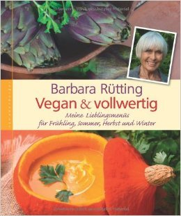 Vegan & vollwertig: Meine Lieblingsmenüs für Frühling, Sommer, Herbst und Winter ( 12. September 2013 )